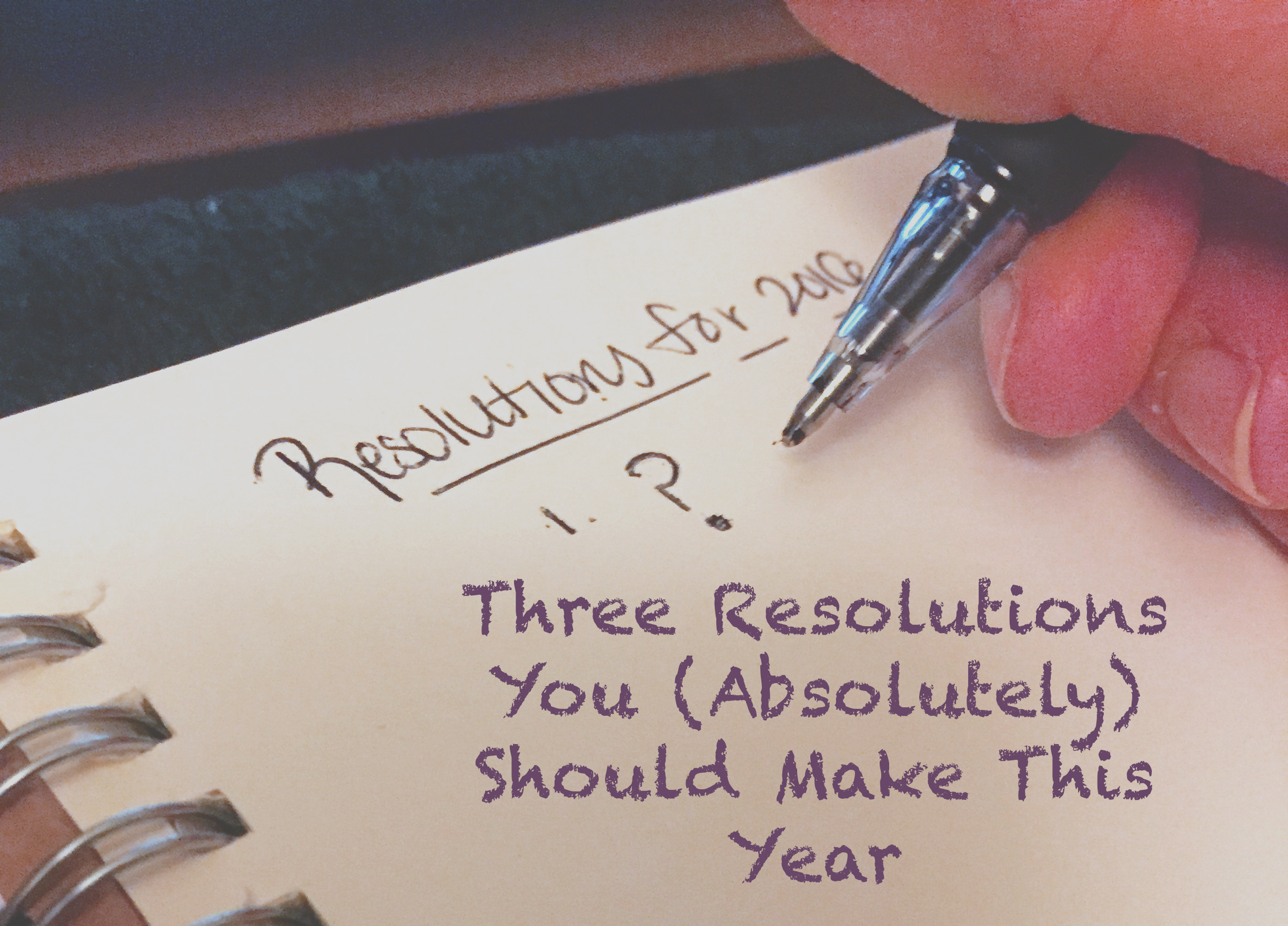 3 resolutions to make this year